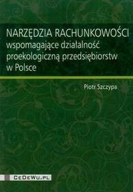 CeDeWu Narzędzia rachunkowości wspomagające działalność proekologiczną przedsiębiorstw w Polsce - Piotr Szczypa