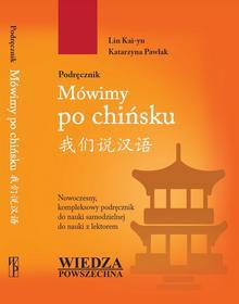 Wiedza Powszechna Lin Kay-yu, Katarzyna Pawlak Mówimy po chińsku. Podręcznik + Zeszyt do pisania znaków + CD