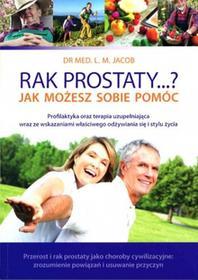 nutricaMEDia Rak prostaty...? Jak możesz sobie pomóc - DR MEC. L.M. JACOB