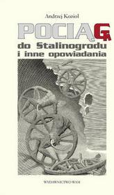 Pociąg do Stalinogrodu. I inne opowiadania - Andrzej Kozioł