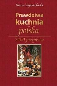 Rea Prawdziwa kuchnia polska - Hanna Szymanderska