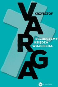 Wielka Litera Egzorcyzmy księdza Wojciecha - Krzysztof Varga