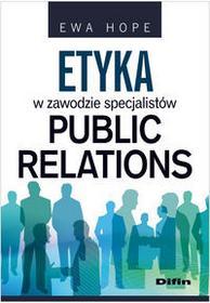 Difin Ewa Hope Etyka w zawodzie specjalistów Public Relations