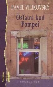 Ostatni koń Pompei - Vilikovsky Pavel
