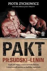 Rebis Piotr Zychowicz Pakt Piłsudski–Lenin, czyli jak Polacy uratowali bolszewizm i zmarnowali szansę na budowę imperium