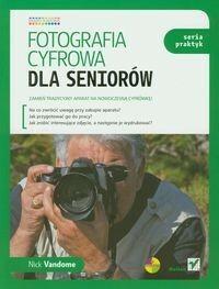 Helion Fotografia cyfrowa dla seniorów. Seria praktyk - Helion