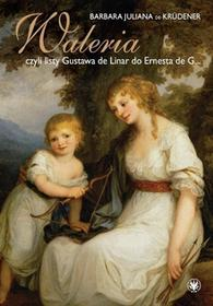 Krüdener Juliana Barbara Waleria, czyli listy Gustava de Linar do Ernesta de G / wysyłka w 24h
