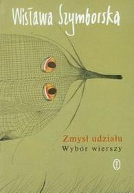 Zmysł udziału Wybór wierszy - Wisława Szymborska