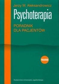 Wydawnictwo Uniwersytetu Jagiellońskiego Psychoterapia Poradnik dla pacjentów - Aleksandrowicz Jerzy W.