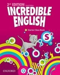 Oxford Incredible English Starter Class Book - Sarah Phillips