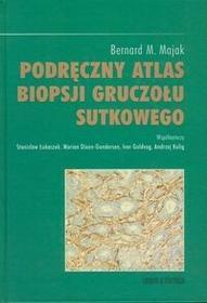 Majak Bernard M. Podręczny atlas biopsji gruczołu sutkowego / wysyłka w 24h