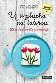 Publicat U malucha na talerzu. Zdrowa dieta dla niemowląt - Marta Jas-Baran, Tamara Chorążyczewska