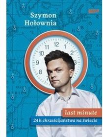 Szymon Hołownia Last minute. 24h chrześcijaństwa na świecie
