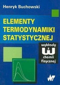 Buchowski Henryk Elementy termodynamiki statystycznej / wysyłka w 24h