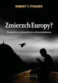 von Borowiecky Zmierzch Europy? - Ptaszek Robert