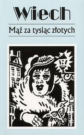 Mąż za tysiąc złotych. Opowiadania przedwojenne - tom 3 - Stefan Wiechecki (Wiech)
