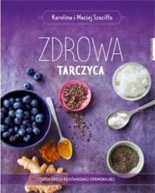 Zdrowa tarczyca Karolina Szaciłło Maciej Szaciłło