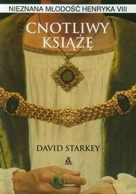 David Starkey Cnotliwy książę