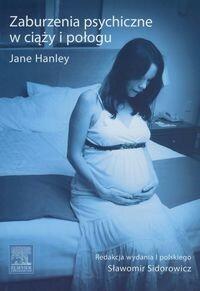 Urban & Partner Hanley Jane Zaburzenia psychiczne w ciąży i połogu
