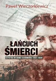 Zysk i S-ka Łańcuch śmierci. Czystka w Armii Czerwonej 1937 - 1939 - Paweł Wieczorkiewicz