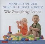 Opinie o Manfred Spitzer Wie Zweijährige lernen, Audio-CD Manfred Spitzer