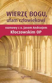 Wierzę Bogu, ufam człowiekowi - Kłoczowski Jan Andrzej