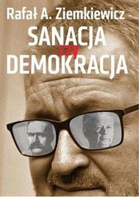 SANACJA CZY DEMOKRACJA Rafał A Ziemkiewicz