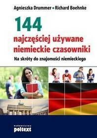 Poltext 144 najważniejsze niemieckie czasowniki. Na skróty do znajomości niemieckiego - Drummer Agnieszak, Richard Boehnke