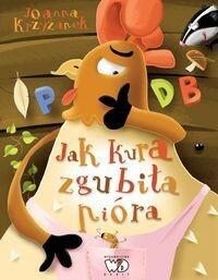 Wydawnictwo Debit Jak kura zgubiła pióra - Joanna Krzyżanek
