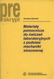 Zalewski Jarosław Materiały pomocnicze do ćwiczeń laboratoryjnych z podstaw mechaniki stosowanej / wysyłka w 24h