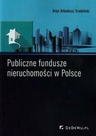 CeDeWu Trzebiński Artur Arkadiusz Publiczne fundusze nieruchomości w Polsce
