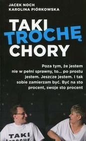 Czerwone i Czarne Taki trochę chory - JACEK NOCH, KAROLINA PIÓRKOWSKA