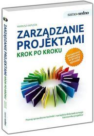 Samo Sedno Zarządzanie projektami Krok po kroku - Mariusz Kapusta