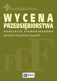 Wydawnictwo Naukowe PWN Wycena przedsiębiorstwa - Karolina Daszyńska-Żygadło