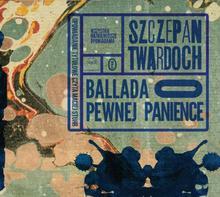Ballada o pewnej panience audiobook CD) Szczepan Twardoch