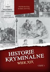 Ryttel Piotr, Ryttel Karol Historie kryminalne Wiek XIX cz I / wysyłka w 24h