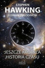 Zysk i S-ka Jeszcze krótsza historia czasu - Stephen Hawking, Leonard Mlodinow