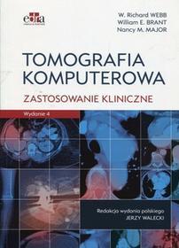 Edra Urban & Partner Tomografia komputerowa Zastosowanie kliniczne - Webb Richard W., Brant William E., Major Nancy M.
