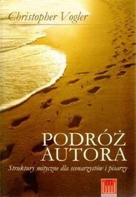 Podróż autora. Struktury mityczne dla scenarzystów i pisarzy - Christopher Vogler