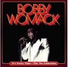 Its Party Time The 70s Collection CD) Bobby Womack