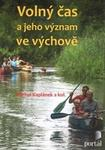 Opinie o Michal Kaplánek Volný čas a jeho význam ve výchově Michal Kaplánek