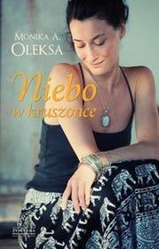 Niebo w kruszonce - Oleksa Monika