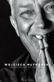 Prószyński Od oddechu do oddechu. Najpiękniejsze wiersze i piosenki - Wojciech Młynarski