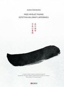 Kirin Prze-myśleć piękno Estetyka kaligrafii japońskiej