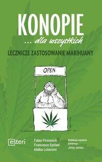 Konopie dla wszystkich. Lecznicze zastosowanie marihuany - FABIO FIRENZUOLI