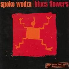 Spoko Wodza CD) Blues Flowers
