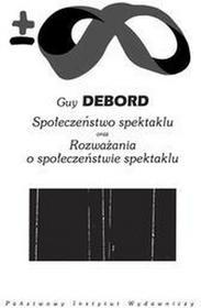 PIW Społeczeństwo spektaklu oraz rozważania o społeczeństwie spektaklu - Debord Guy