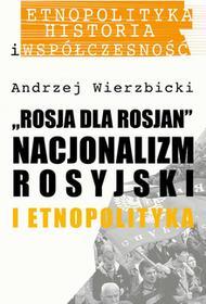 Wierzbicki Andrzej Rosja dla Rosjan / wysyłka w 24h