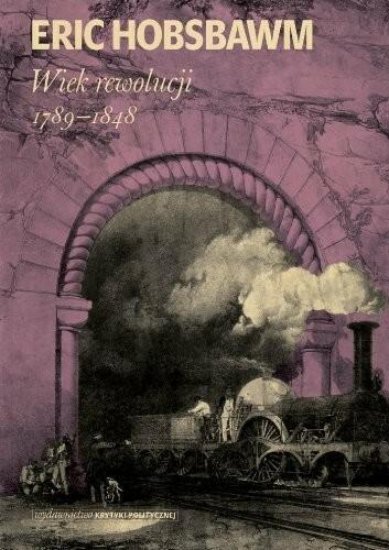 Wydawnictwo Krytyki Politycznej Wiek rewolucji 1789-1848 - Eric Hobsbawm