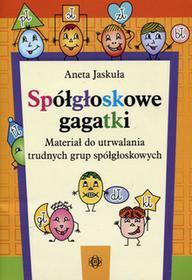Spółgłoskowe gagatki - ANETA JASKUŁA